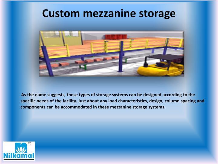Custom mezzanine storage