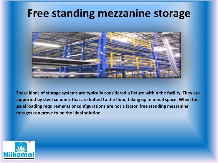 Free standing mezzanine storage