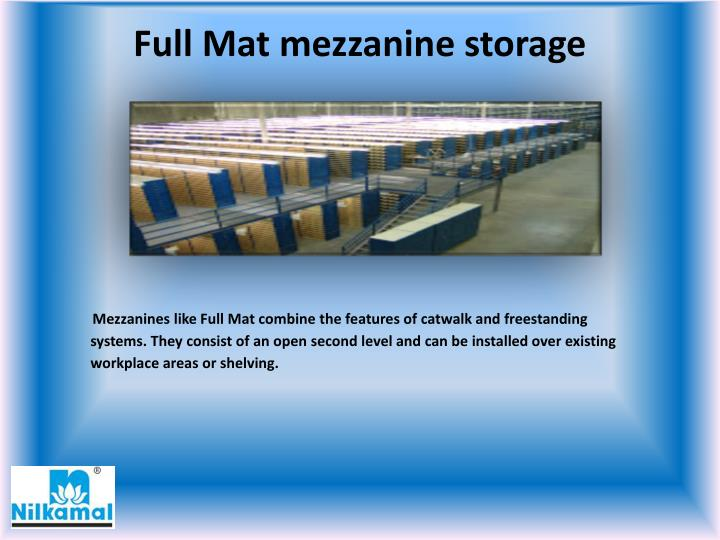 Full Mat mezzanine storage