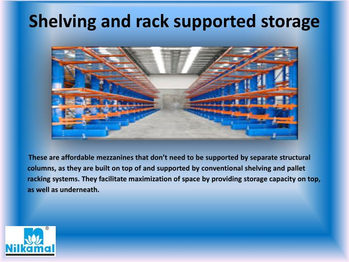 Shelving and rack supported storage