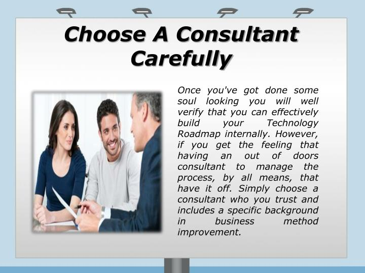 Choose A Consultant Carefully