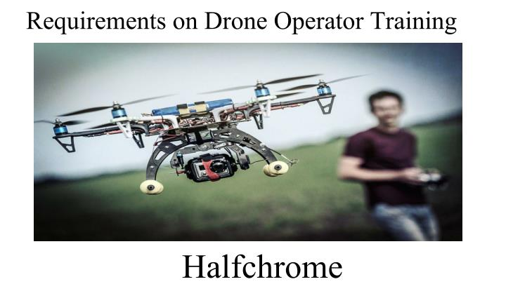 Requirements on Drone Operator Training