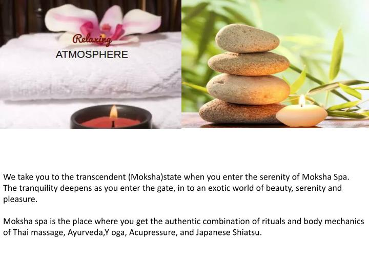 We take you to the transcendent (Moksha)state when you enter the serenity of