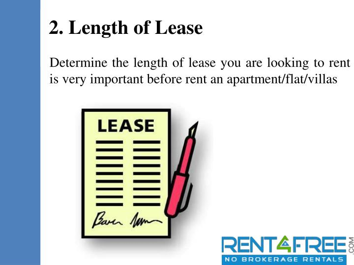 Determine the length of lease you are looking to rent is very important before rent an apartment/flat/villas
