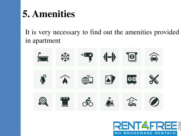 It is very necessary to find out the amenities provided in apartment