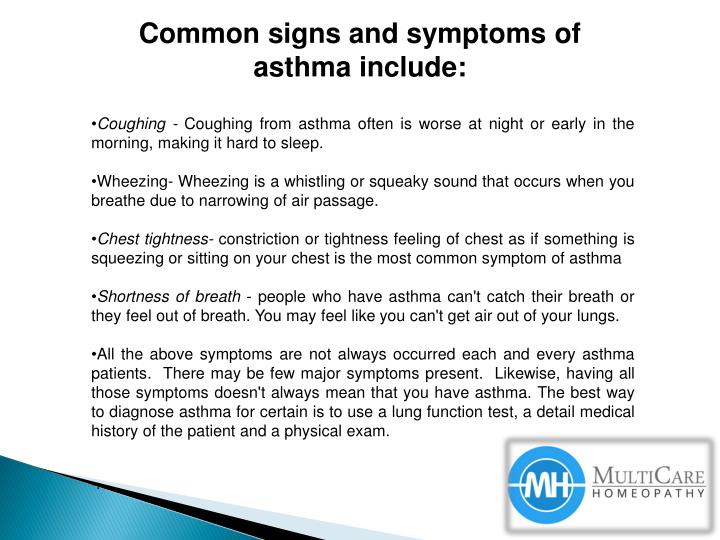 Common signs and symptoms of asthma include: