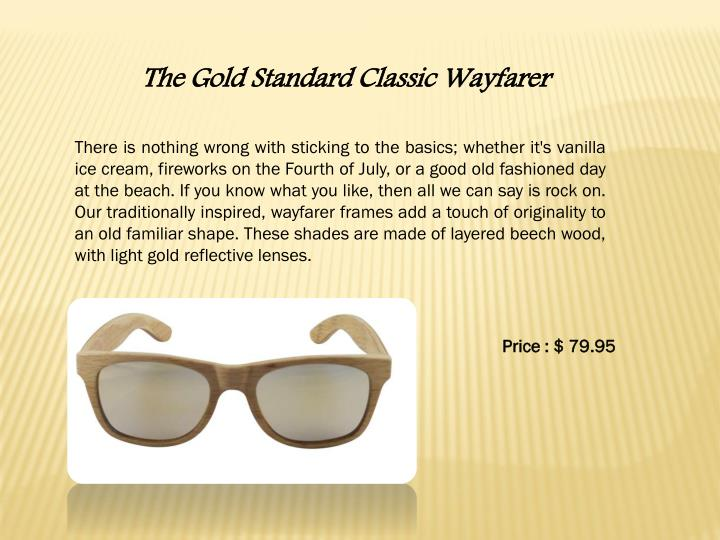 The Gold Standard Classic Wayfarer