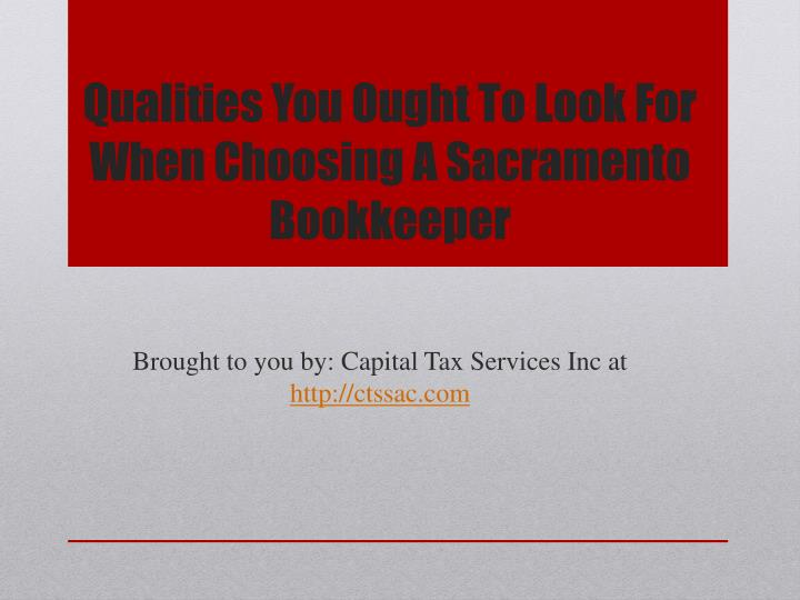 Qualities You Ought To Look For When Choosing A Sacramento Bookkeeper