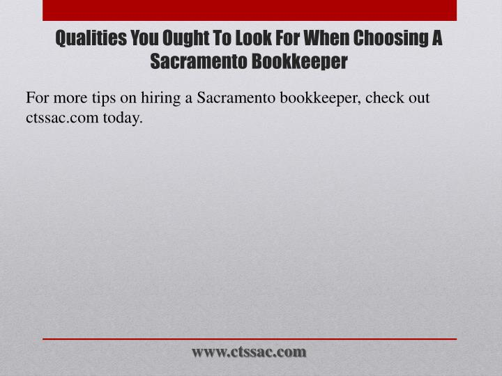 For more tips on hiring a Sacramento bookkeeper, check out ctssac.com today.