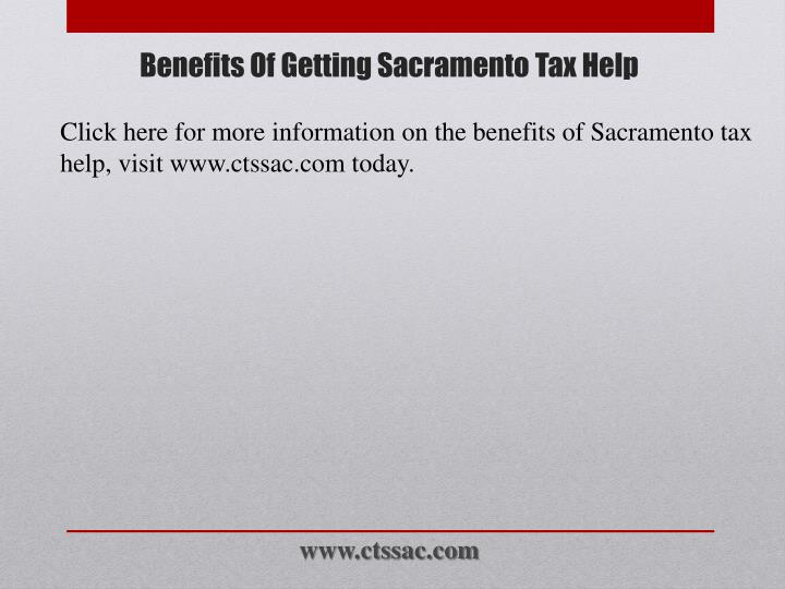 Click here for more information on the benefits of Sacramento tax help, visit www.ctssac.com today.