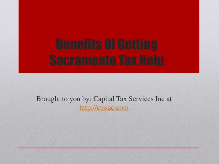 Benefits Of Getting Sacramento Tax Help