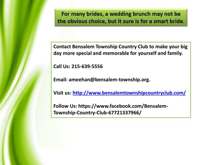 Contact Bensalem Township Country Club to make your big day more special and memorable for yourself and family.