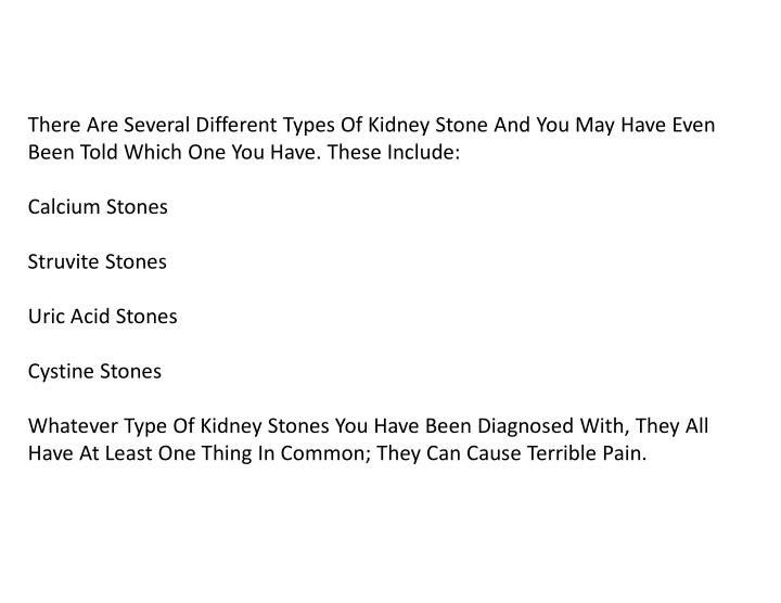 There Are Several Different Types Of Kidney Stone And You May Have Even