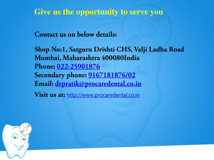 Give us the opportunity to serve you