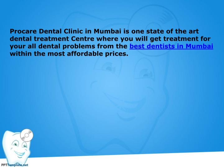 Procare Dental Clinic in Mumbai is one state of the art