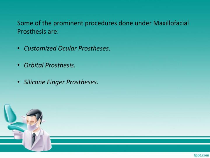 Some of the prominent procedures done under Maxillofacial