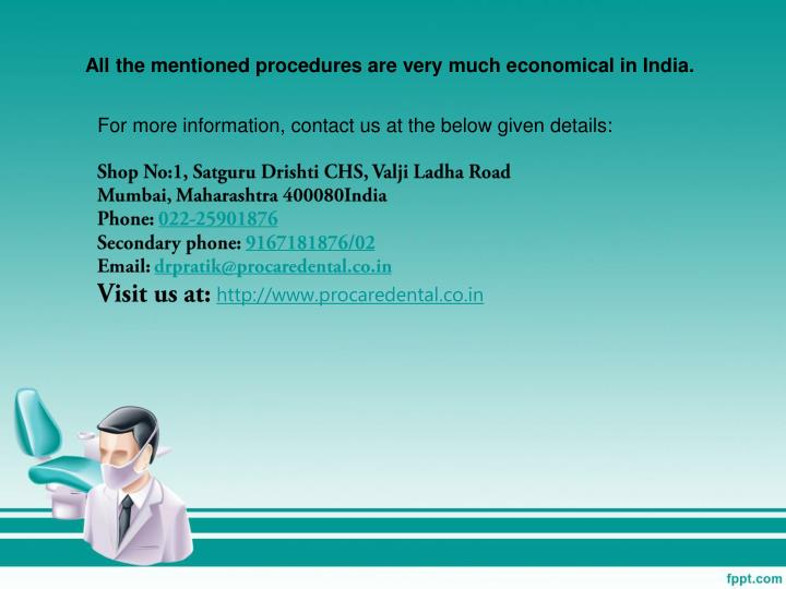 All the mentioned procedures are very much economical in India.