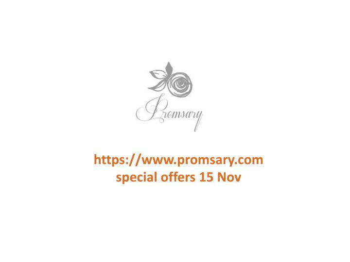 Https://www.promsary.comspecial offers 15 Nov