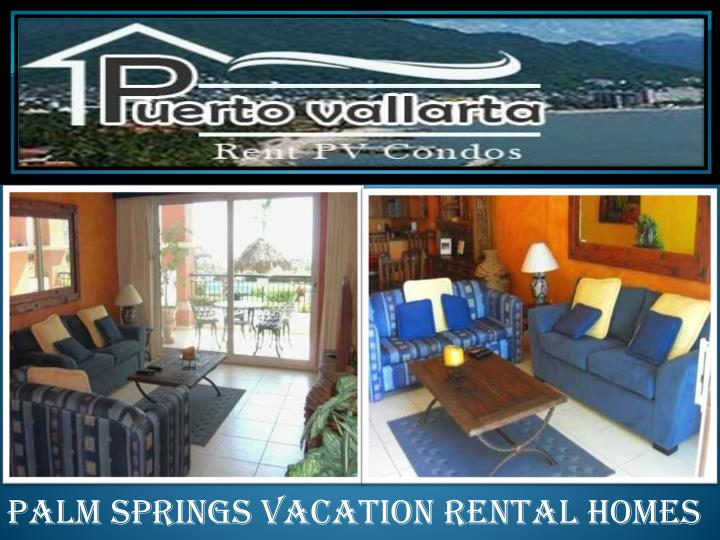 palm springs vacation rental homes