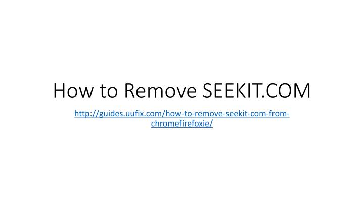 How to Remove SEEKIT.COM