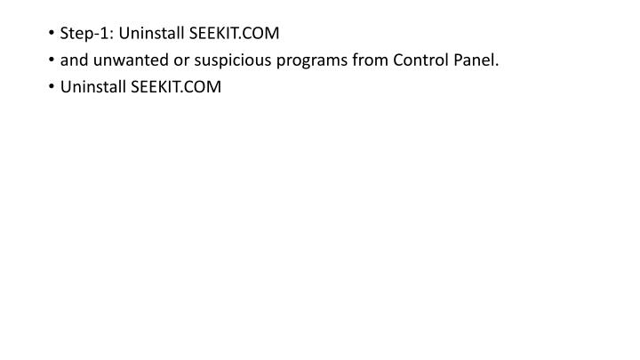 Step-1: Uninstall SEEKIT.COM