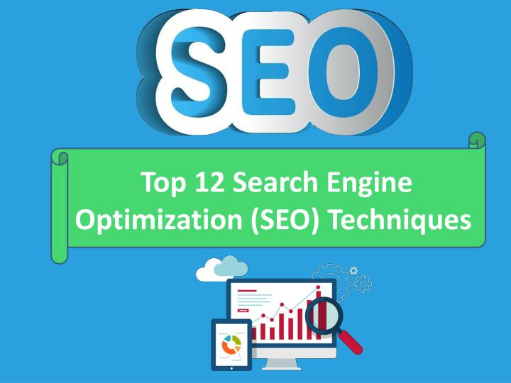 Top 12 search engine optimization seo techniques