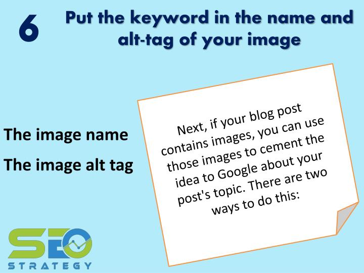 Put the keyword in the name and alt-tag of your image