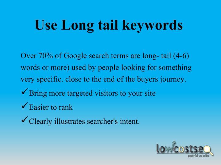 Use Long tail keywords