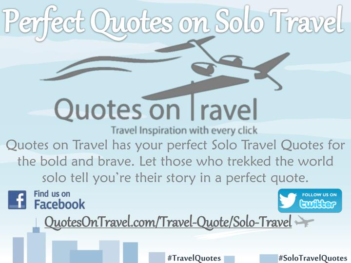 Quotes on Travel has your perfect Solo Travel Quotes for