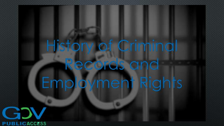 history of criminal records and employment rights