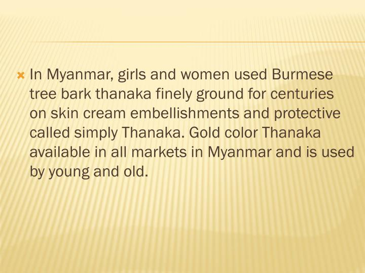 In Myanmar, girls and women used Burmese tree bark