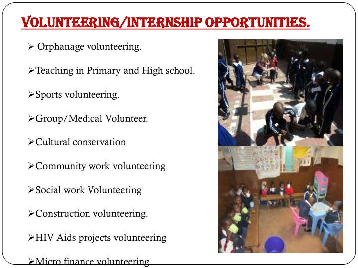 Volunteering/Internship opportunities.