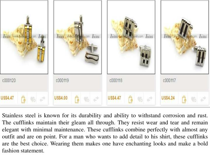 Stainless steel is known for its durability and ability to withstand corrosion and rust. The cufflin...