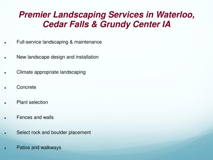 Premier Landscaping Services in Waterloo, Cedar Falls & Grundy Center IA