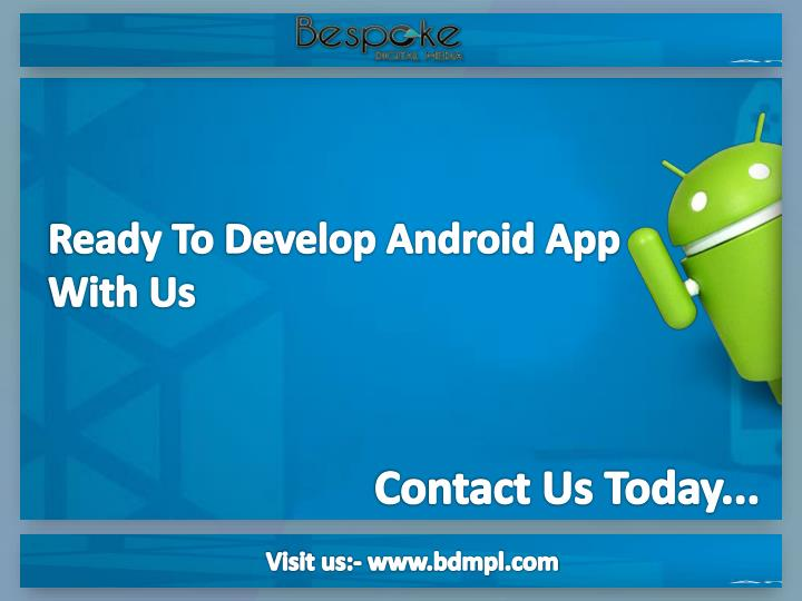Ready To Develop Android App