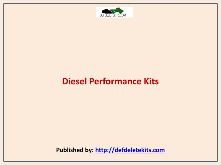 Diesel performance kits published by http defdeletekits com