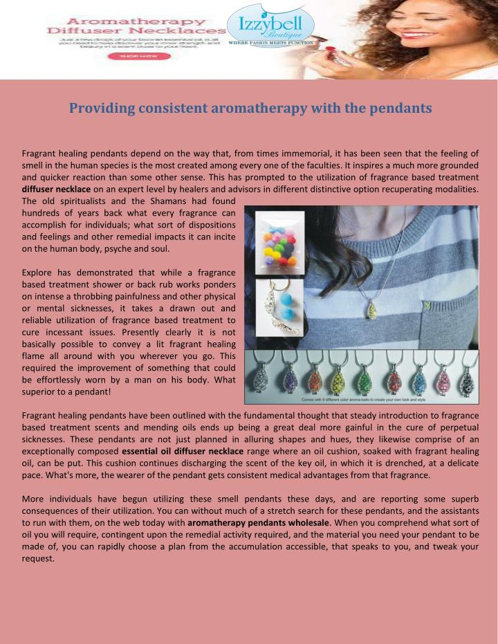 Providing consistent aromatherapy with the pendants