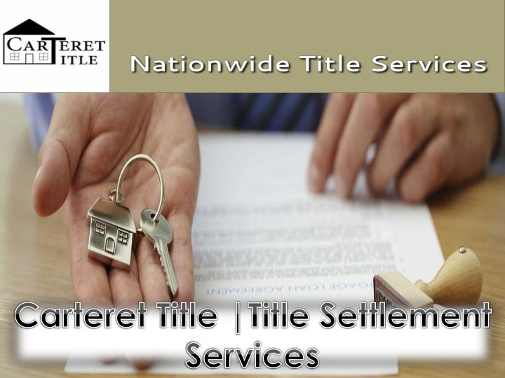 Carteret Title |Title Settlement Services