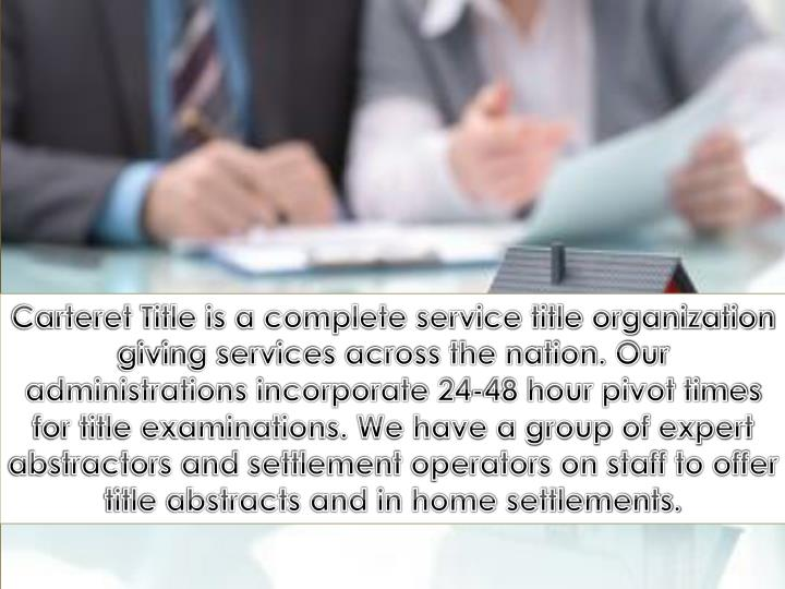 Carteret Title is a complete service title organization giving services across the nation. Our admin...