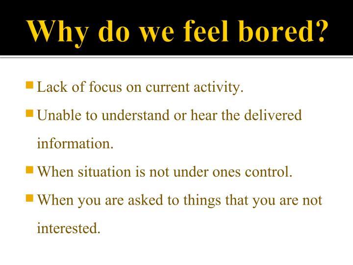 Why do we feel bored?