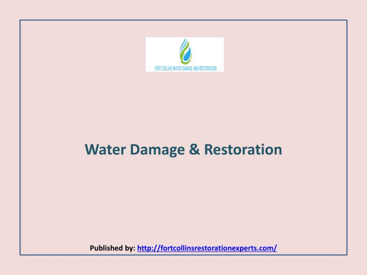 Water damage restoration published by http fortcollinsrestorationexperts com