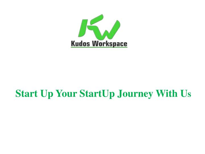 Start up your startup journey with u s
