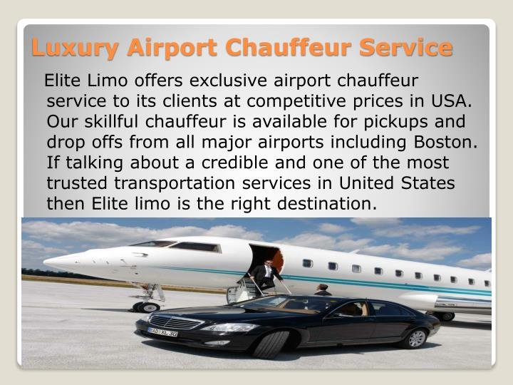 Elite Limo offers exclusive airport chauffeur service to its clients at competitive prices in USA. Our skillful chauffeur is available for pickups and drop offs from all major airports including Boston. If talking about a credible and one of the most trusted transportation services in United States then Elite limo is the right destination.