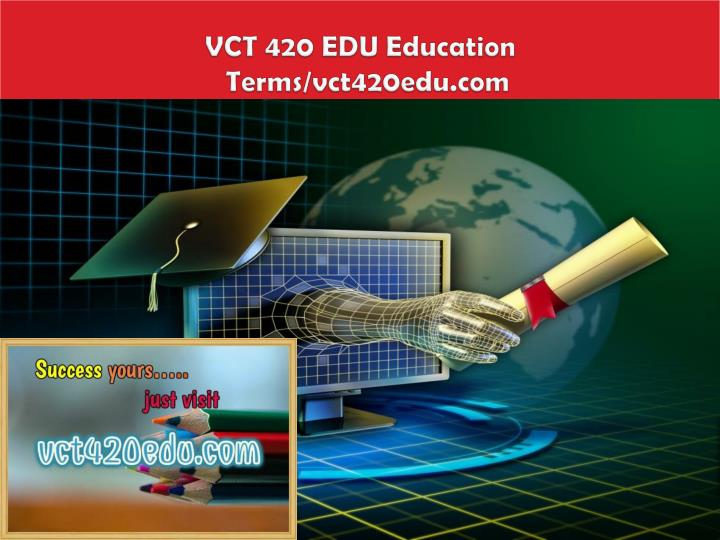 Vct 420 edu education terms vct420edu com