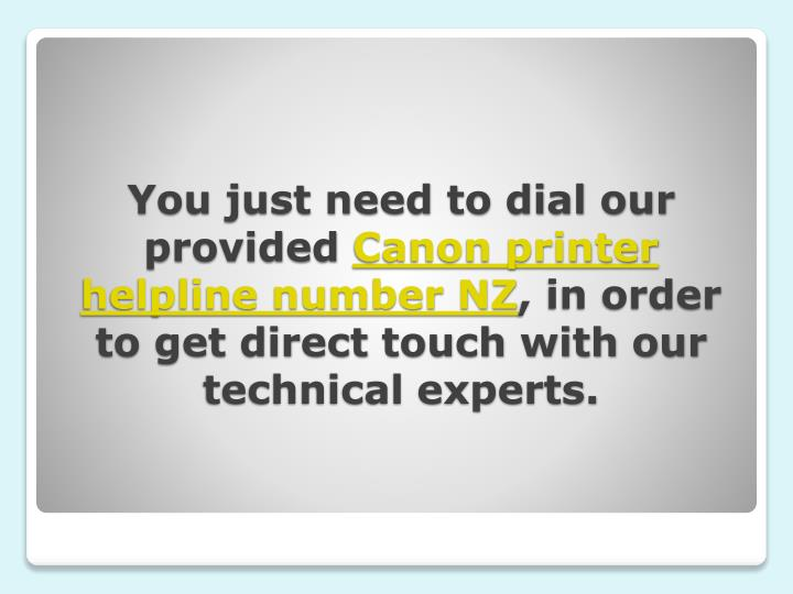 You just need to dial our provided