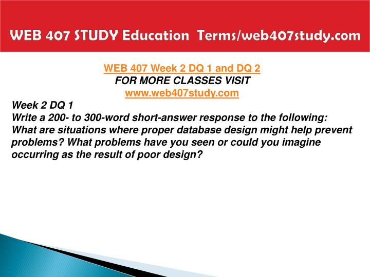 WEB 407 STUDY Education  Terms/web407study.com