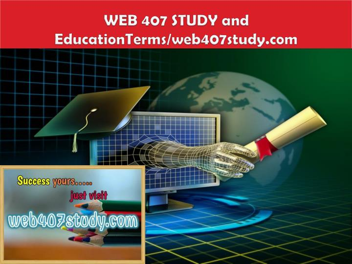 Web 407 study and educationterms web407study com