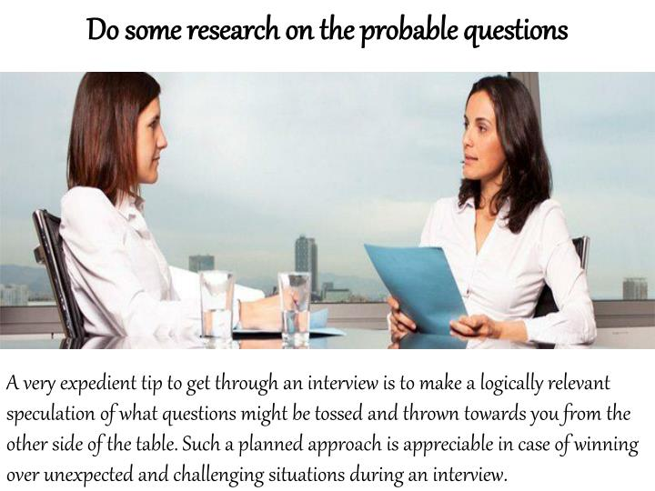 Do some research on the probable questions