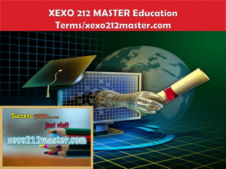xexo 212 master education terms xexo212master com