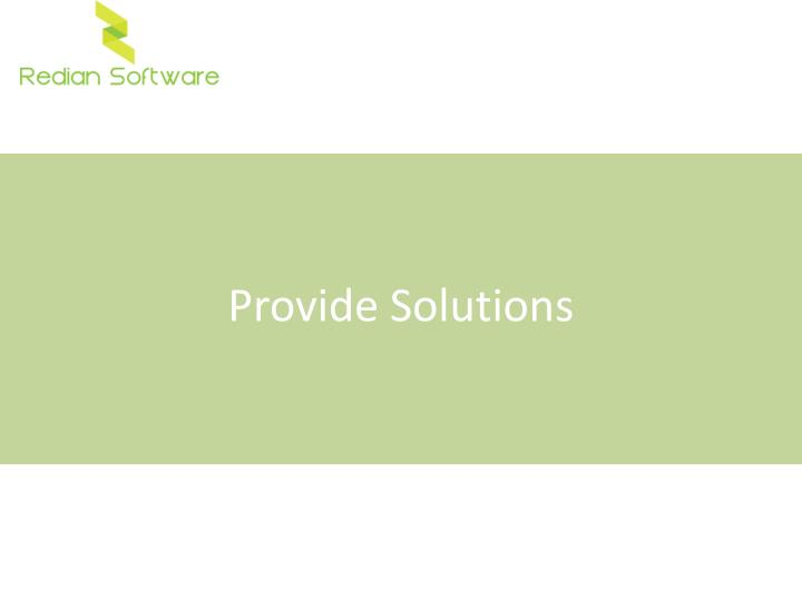 Provide Solutions